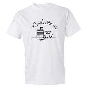 #ILoveLeftovers Unisex Fit Short Sleeve T-shirt – Dark Text